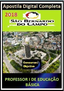 Apostila Prefeitura de S. Bernardo do Campo 2018 - PROFESSOR I DE EDUCAÇÃO BÁSICA: