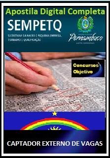 Apostila Sec.da Micro e Pequena Empresa, Trab. e Qualificação SEMPETQ PE 2017 - CAPTADOR EXTERNO DE VAGAS
