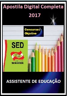 Apostila SED - SC 2017 - ASSISTENTE DE EDUCAÇÃO