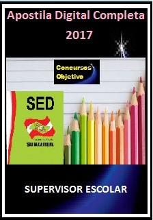 Apostila SED - SC 2017 - SUPERVISOR ESCOLAR