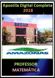 Apostila Seduc AM 2018 - PROFESSOR MATEMÁTICA