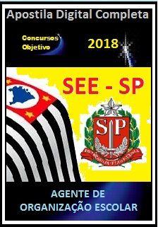 Apostila SEE SP 2018 - AGENTE DE ORGANIZAÇÃO ESCOLAR