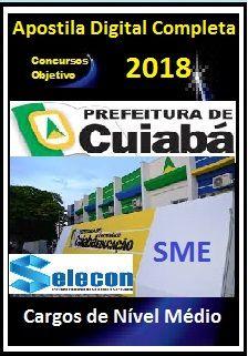 Apostila SME Cuiabá MT 2017 - Diversos Cargos de Nível Médio