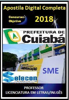 Apostila SME-Cuiabá/MT 2018 - PROFESSOR – LICENCIATURA EM LETRAS/INLGÊS