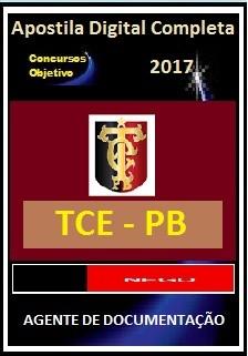 Apostila TCE PB 2017 - AGENTE DE DOCUMENTAÇÃO