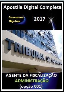 Apostila TCE SP 2017 - AGENTE DA FISCALIZAÇÃO - ADMINISTRAÇÃO (opção 001)