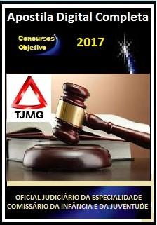 Apostila TJ MG 2017 - OFICIAL JUDICIÁRIO DA ESPECIALIDADE COMISSÁRIO DA INFÂNCIA E DA JUVENTUDE