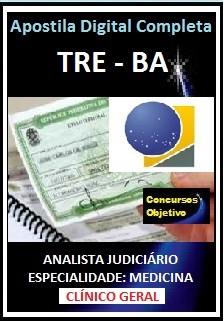 Apostila TRE - BA 2017 - CARGO 7: A. JUDICIÁRIO –  CLÍNICA GERAL