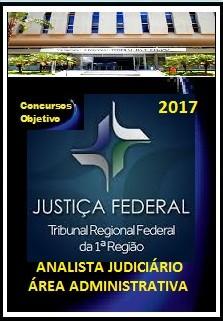 APOSTILA TRF 1ª REGIÃO 2017 - ANALISTA JUDICIÁRIO - ÁREA ADMINISTRATIVA