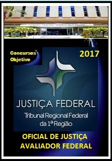 APOSTILA TRF 1ª REGIÃO 2017  OFICIAL DE JUSTIÇA AVALIADOR FEDERAL