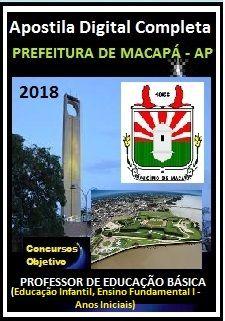 Prefeitura de Macapá 2018 - PROFESSOR DE EDUCAÇÃO BÁSICA (Educação Infantil, Ensino Fundamental I - Anos Iniciais)