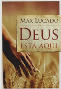 Deus Está Aqui - Max Lucado