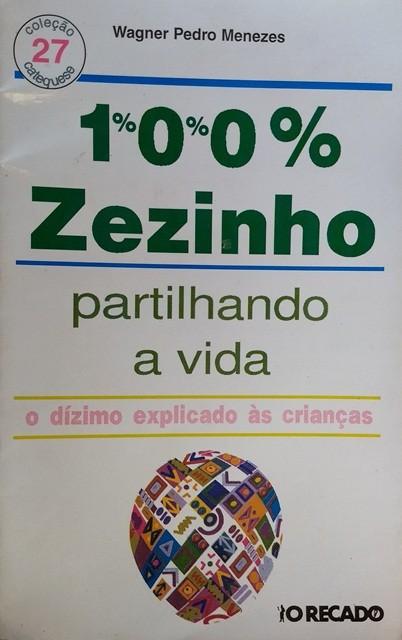 100% ZEZINHO - Partilhando a Vida - Revista Coleção Catequese 27 - O Recado
