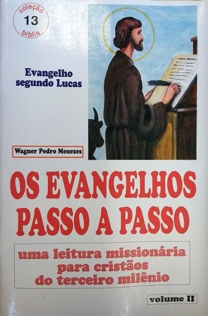 OS EVANGELHOS PASSO A PASSO - Segundo Lucas - Revista Vol. II - O Recado