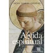 A Vida Espiritual Segundo São Tomás de Aquino - Dom Marcel Lefebvre