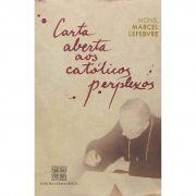 Carta Aberta aos Católicos Perplexos - Dom Marcel Lefebvre