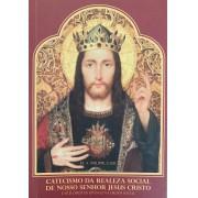 Catecismo da Realeza Social de Nosso Senhor Jesus Cristo - Pe. A. Philippe, C. SS. R.