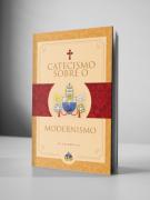 Catecismo sobre o Modernismo - Pe. J. B. Lemius, S. J.