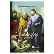 Consolações aos que Sofrem - Monsenhor de Ségur