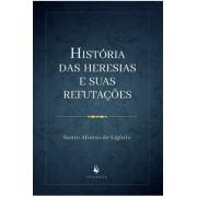 História das Heresias e suas Refutações - S. Afonso Maria de Ligório