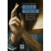 Iota Unum - um Estudo das Mudanças na Igreja Católica no Século XX - Romano Amerio