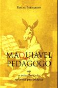 Maquiavel Pedagogo - Pascal Bernardin