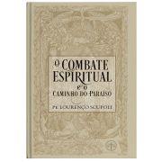 O Combate Espiritual e o Caminho do Paraíso - Pe. Lourenço Scupoli