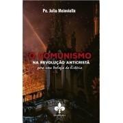 O Comunismo na Revolução Anticristã - Pe. Júlio Meinvielle