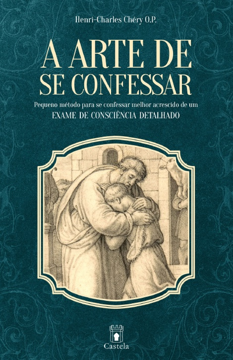 A Arte de se Confessar - Henri-Charles Chéry O.P