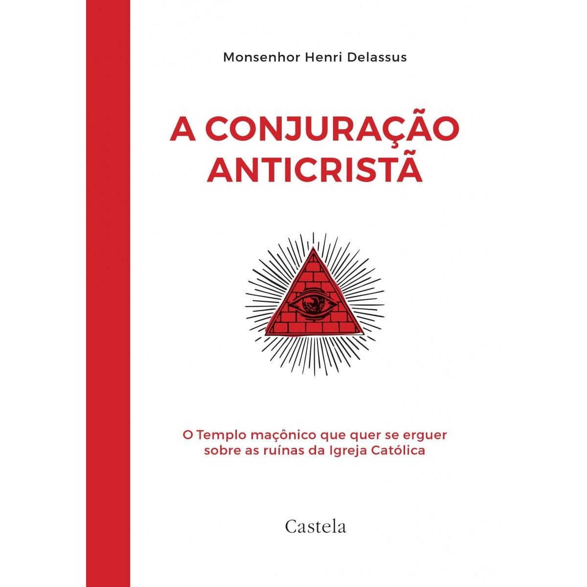 A conjuração anticristã - Monsenhor Henri Delassus