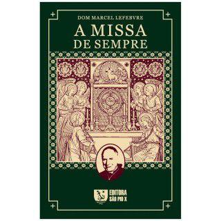 A Missa de sempre - Dom Marcel Lefebvre