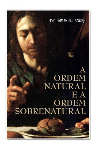 A Ordem Natural e a Ordem Sobrenatural -
