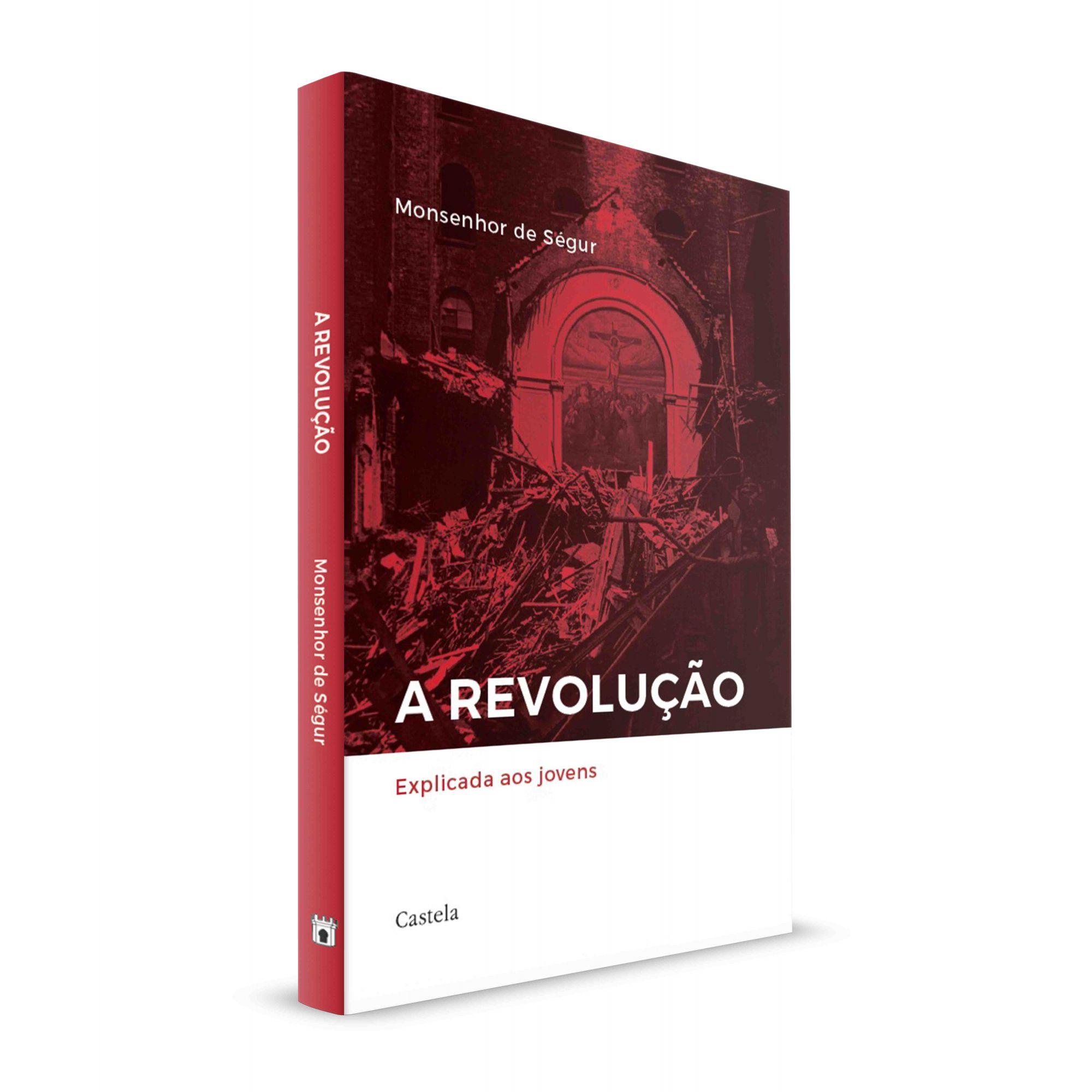 A Revolução explicada aos jovens - Monsenhor de Ségur