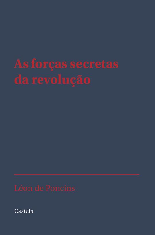 As Forças Secretas da Revolução - Léon de Poncins