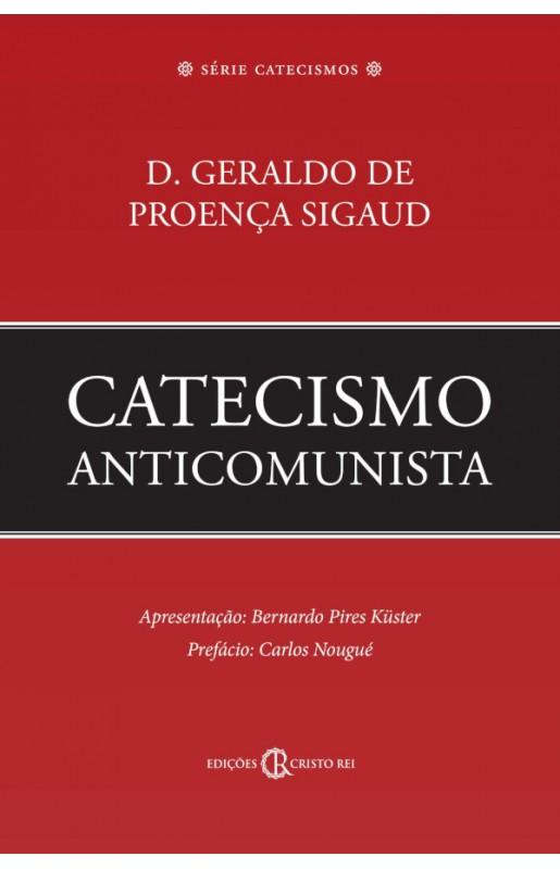 Catecismo Anticomunista - Dom Geraldo Proença Sigaud