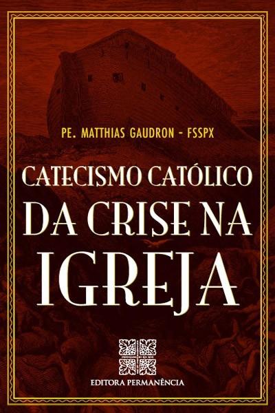 Catecismo católico da crise na Igreja