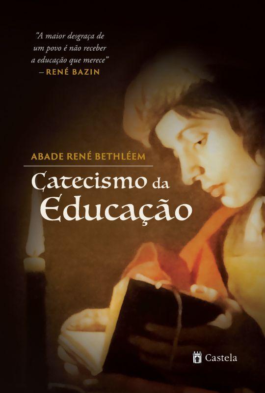 Catecismo da Educação - Abade René Bethléem (CAPA DURA)