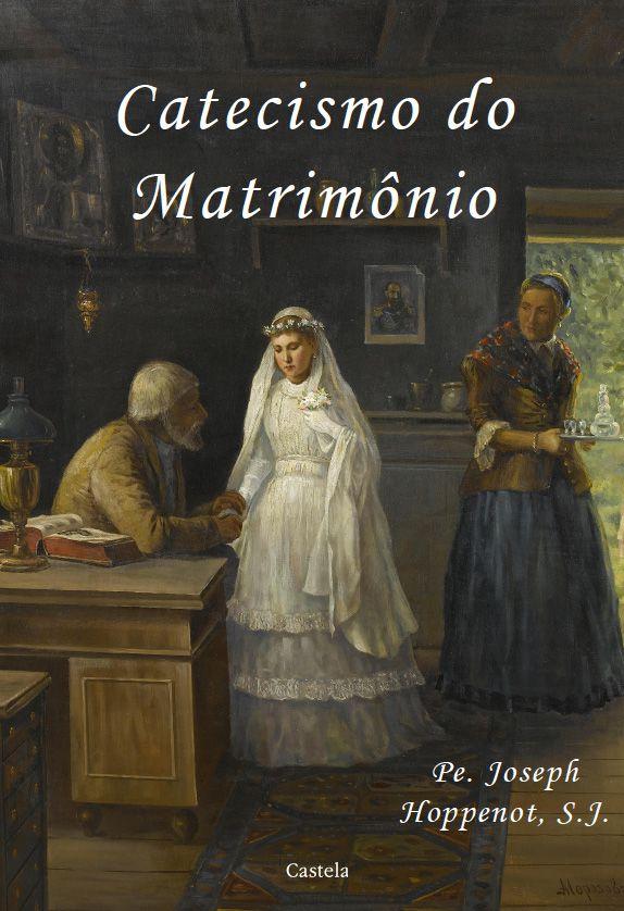 Catecismo do Matrimônio - Pe. Joseph Hoppenot S.J.