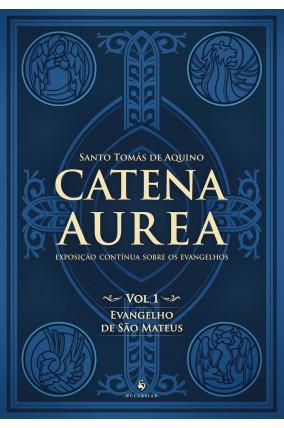 Catena Áurea Vol. 1, Evangelho de Mateus - Sto. Tomás de Aquino