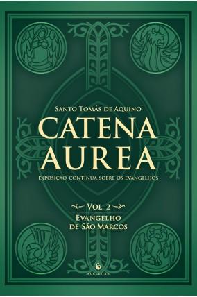 Catena Áurea Vol. 2, Evangelho de S. Marcos - Sto Tomás de Aquino