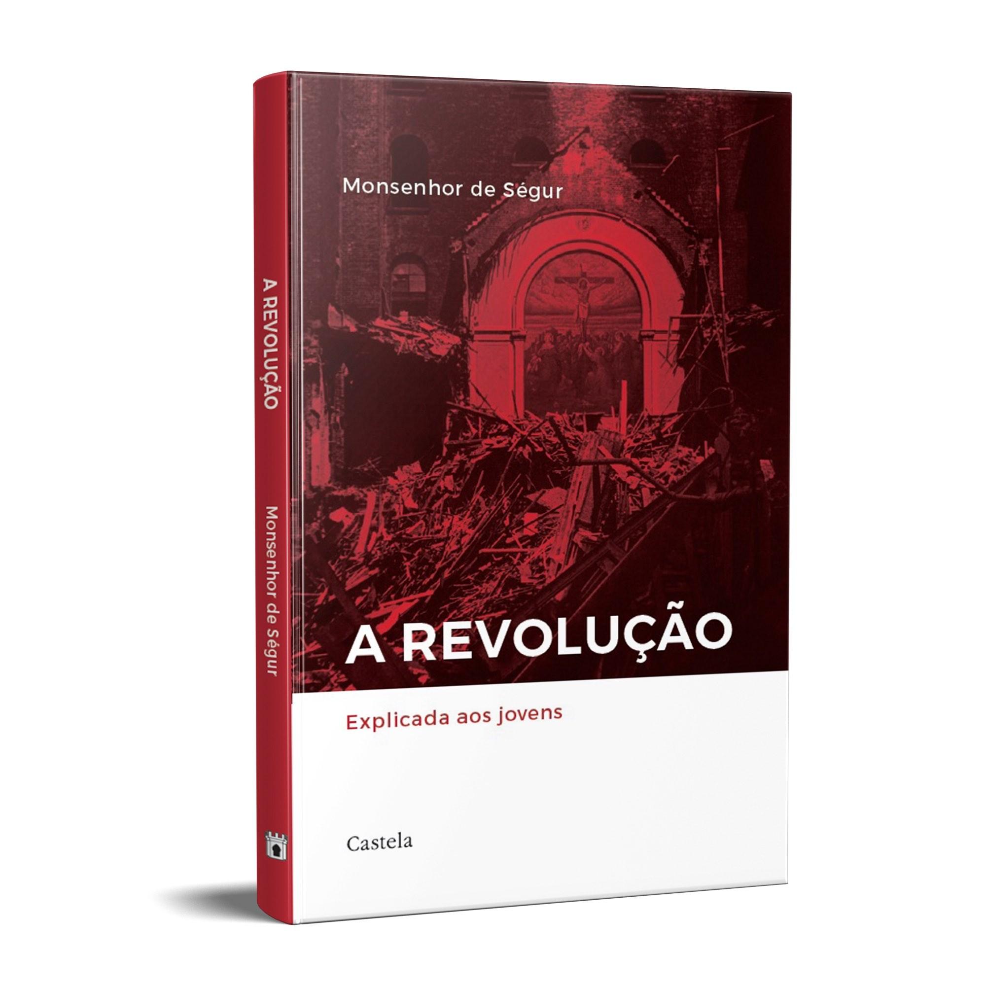 A Revolução - Monsenhor de Ségur
