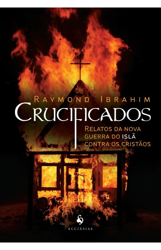 Crucificados - Raymond Ibrahim