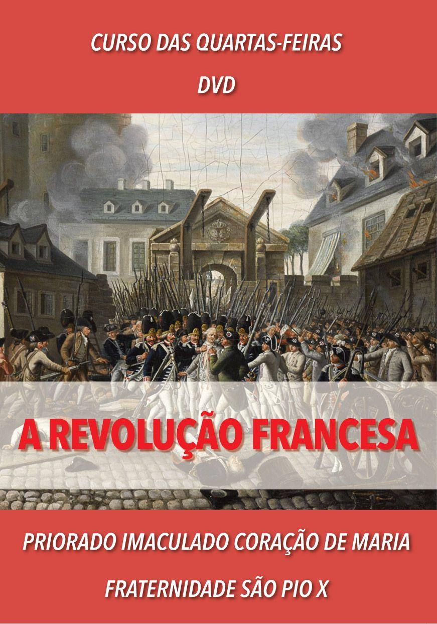 DVD - Curso sobre A REVOLUÇÃO FRANCESA - Pe. Luiz Cláudio Camargo FSSPX