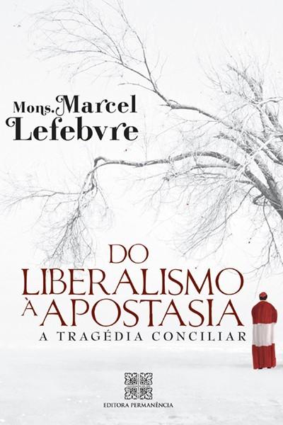 Do liberalismo à apostasia