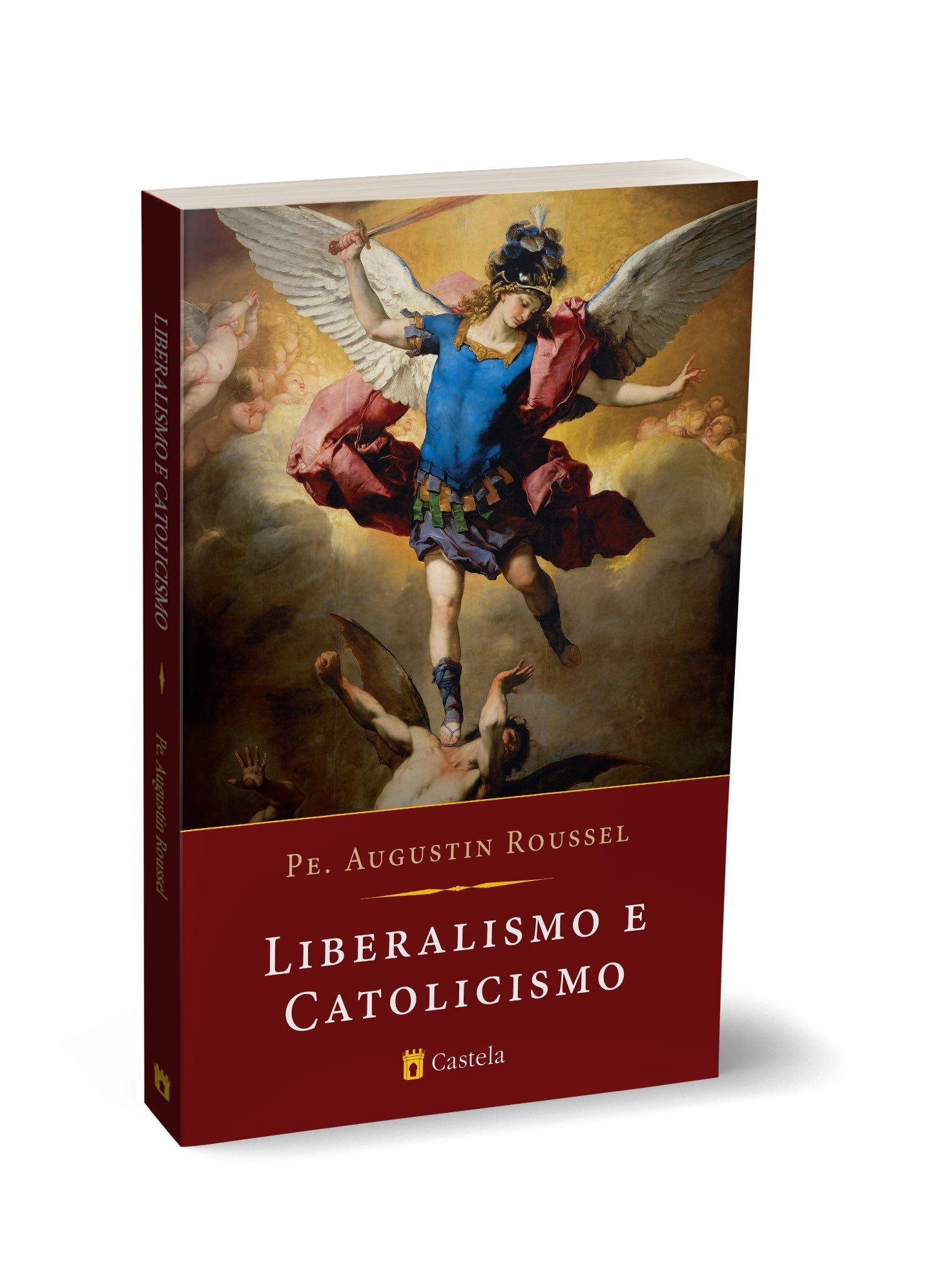 Liberalismo e Catolicismo - Pe. Augustin Roussel