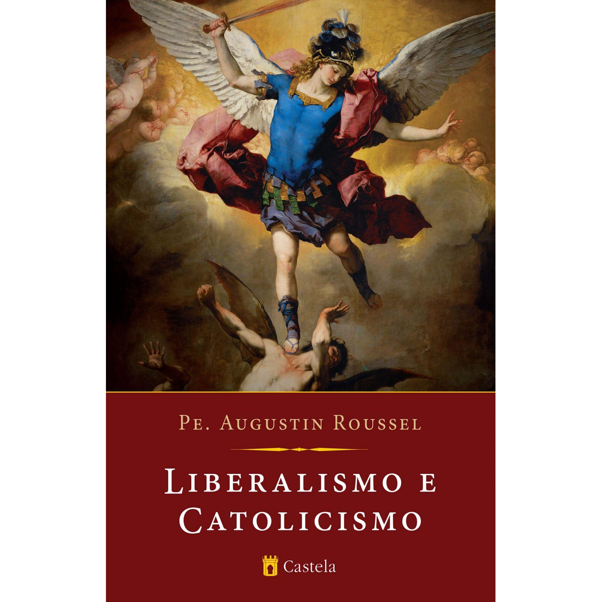 Liberalismo e catolicismo - Pe. Roussel (PRÉ-VENDA)
