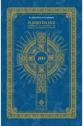 O Anjo da Luz - Pe. Júlio Maria de Lombaerde