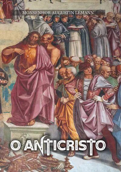 O Anticristo - Monsenhor Augustin Lémann