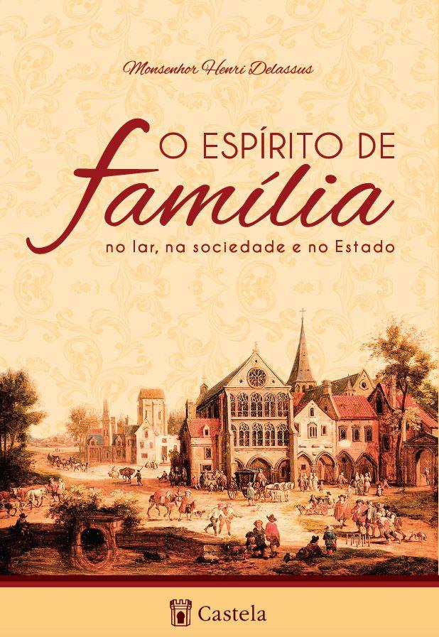 O espírito de família - Monsenhor Henri Delassus