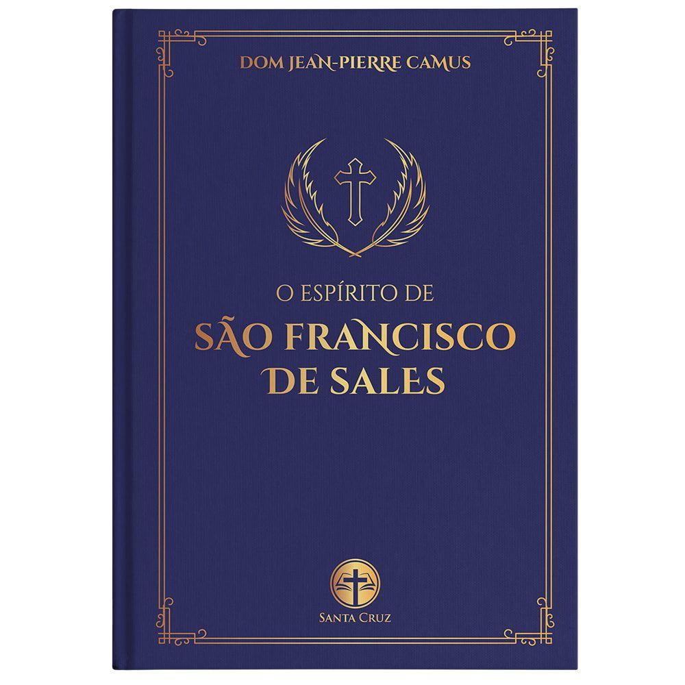 O Espírito de São Francisco de Sales - Dom Jean Pierre Camus